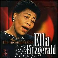 The Incomparable Ella...