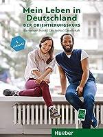 Mein Leben in Deutschland - der Orientierungskurs. Kursbuch: Basiswissen Politik, Geschichte, Gesellschaft. Deutsch als Fremdsprache