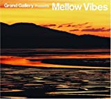 Grand Gallery presents MELLOW VIBES 画像