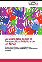 La Migracion Desde La Perspectiva Artistica de Los Ninos