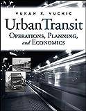 Urban Transit: Operations, Planning, and Economics