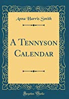 A Tennyson Calendar (Classic Reprint)