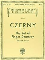 Art of Finger Dexterity, Op. 740, Complete: Piano Technique