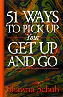 51 Ways to Pick Up Your Get-Up-And-Go