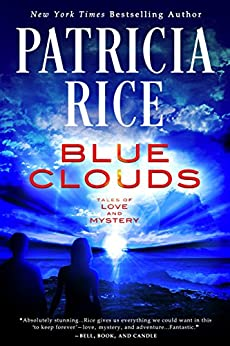 Blue Clouds (Tales of Love and Mystery Book 1) by [Rice, Patricia]