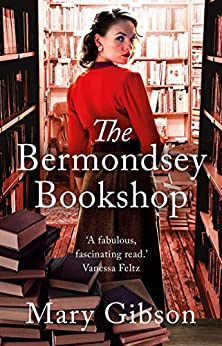 The Bermondsey Bookshop: A heart-wrenching saga of love and loss in 1920s London by [Gibson, Mary]