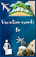 Vacation mood on: Travel Planner, Vacation Log Book, To Do Checklist, Transportation, Departure, Arrival, Accommodation And Many More!