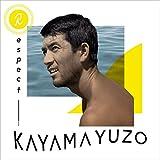 Respect KAYAMA YUZO - ヴァリアス