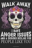 Walk away i have anger issues and a serious deslike for people like you: Daily Activities Notebook | Notebook Planner Daily | Work Notebook Planner