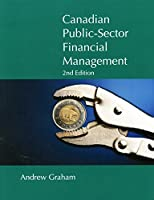 Canadian Public-Sector Financial Management (Queen's Policy Studies)