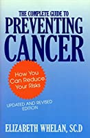 The Complete Guide to Preventing Cancer