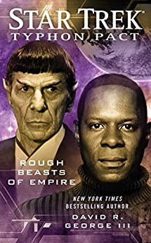 Typhon Pact #3: Rough Beasts of Empire (Star Trek- Typhon Pact) by [George III, David R.]