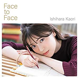 石原夏織4thシングル「Face to Face」(初回限定盤)