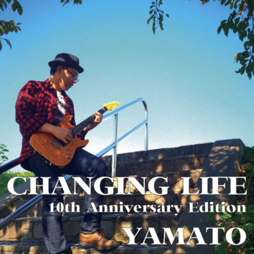 CHANGING LIFE -10th Anniversary Edition-