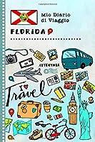 Florida Diario di Viaggio: Libro Interattivo Per Bambini per Scrivere, Disegnare, Ricordi, Quaderno da Disegno, Giornalino, Agenda Avventure – Attività per Viaggi e Vacanze Viaggiatore