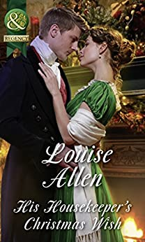 [Allen, Louise]のHis Housekeeper's Christmas Wish (Mills & Boon Historical) (Lords of Disgrace, Book 1) (English Edition)