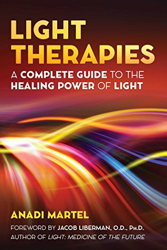 Light Therapies: A Complete Guide to the Healing Power of Light (English Edition)
