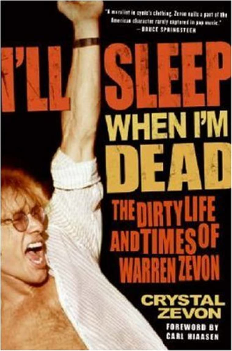 核腸自然公園I'll Sleep When I'm Dead: The Life and Times of Warren Zevon (English Edition)