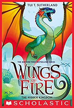 Wings of Fire Book Three: The Hidden Kingdom by [Sutherland, Tui T.]