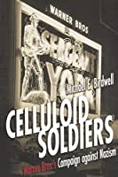 Celluloid Soldiers: Warner Bros.'s Campaign Against Nazism