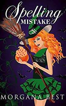 Spelling Mistake: Witch Cozy Mysteries (The Kitchen Witch Book 4) by [Best, Morgana]