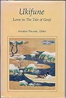 Ukifune: Love in the Tale of Genji (COMPANIONS TO ASIAN STUDIES)