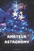 Amateur Astronomy: Composition Notebook | Astronomy | Observations | Cosmos | Sky | Space | 100 Wide Ruled Pages | Journal | Diary | Note