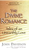 The Divine Romance: Tales Of An Unearthly Love (Origins of C…