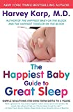 The Happiest Baby Guide to Great Sleep: Simple Solutions for Kids from Birth 5 Years William Morrow Paperbacks