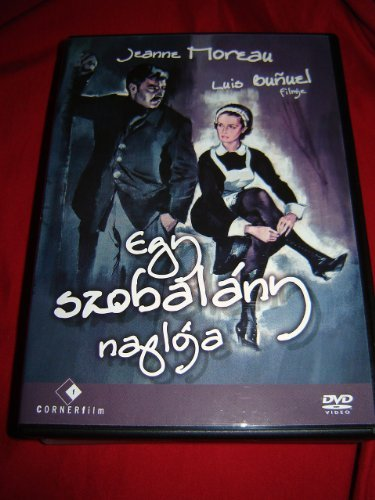 Diary of a Chambermaid - Egy Szobal?ny Napl?ja / Le Journal d'une femme de chambre (Hungarian Edition) by Jeanne Moreau