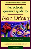 Eclectic Gourmet Guide to New Orleans