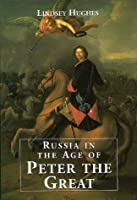Russia in the Age of Peter the Great