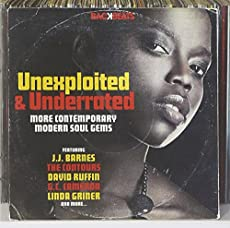 UNEXPLOITED & UNDER-RATED - CONTEMPORARY SOUL GEMS