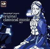 """""""ClassicaLoid"""" presents ORIGINAL CLASSICAL MUSIC No.2-アニメ 『クラシカロイド』 で """"ムジーク""""となった『クラシック音楽』を原曲で聴いてみる 第二集-"""