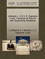 Johnson V. U S U.S. Supreme Court Transcript of Record with Supporting Pleadings