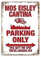 Mos Eisley Cantina Parking Only 注意看板メタル安全標識注意マー表示パネル金属板のブリキ看板情報サイントイレ公共場所駐車