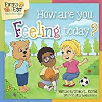 How are you Feeling Today?: Emma, Egor and Eli Learn to Sign Feelings (Emma and Egor Learn to Sign)