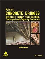 Raina's Concrete Bridge: Inspection, Repair, Strengthening, Testing & Load-Capacity Evaluation