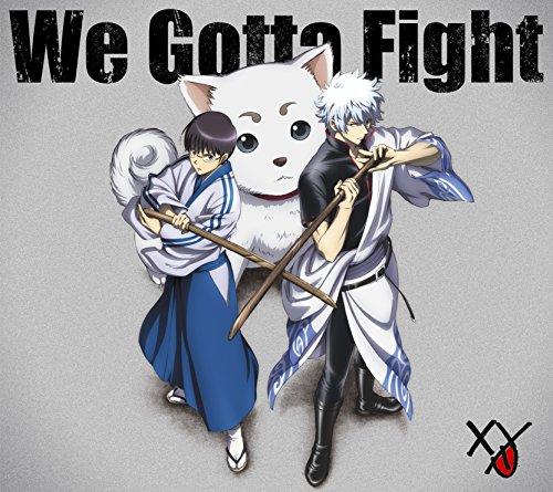 We Gotta Fight(期間生産限定アニメ盤)(DVD付)