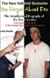 You Forgot About Dre: The Unauthorized Biography of Dr. Dre' and Eminem