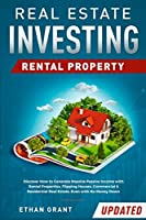 Real Estate Investing - Rental Property: Discover How to Generate Massive Income with Rental Properties, Flipping Houses, Commercial & Residential Real Estate, Even with No Money Down