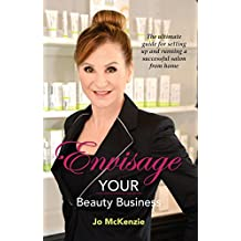 Envisage YOUR Beauty Business: The Ultimate Guide For Setting Up and Running A Successful Salon From Home