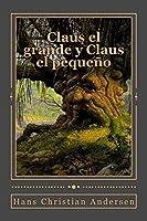 Claus El Grande Y Claus El Pequeño