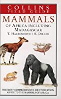 Mammals of Africa Including Madagascar (Collins Field Guides)