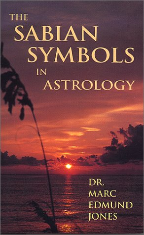 The Sabian Symbols in Astrology: A Symbol Explained for Each Degree of the Zodiac