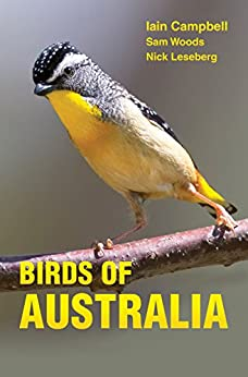 Birds of Australia: A Photographic Guide by [Campbell, Iain, Woods, Sam, Leseberg, Nick]