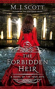 The Forbidden Heir: A Novel of the Four Arts by [Scott, M.J.]