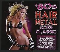 '80s Hair Metal Goes Classic