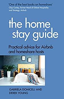 [Domicelj, Gabriela, Young, Derek]のThe Home Stay Guide: Practical advice for Airbnb and homeshare hosts (English Edition)