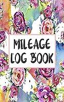 Mileage Log Book: Vehicle Mileage Log Book (Floral Auto Gas Mileage Log Tracker)